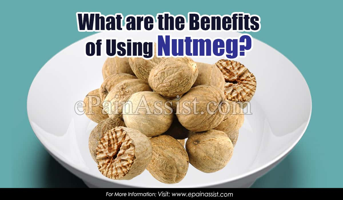 What are the Benefits of Using Nutmeg?