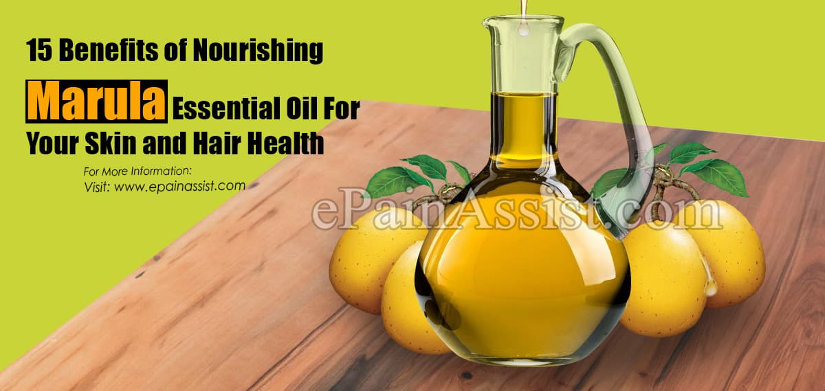 15 Benefits of Nourishing Marula Essential Oil For Your Skin and Hair Health