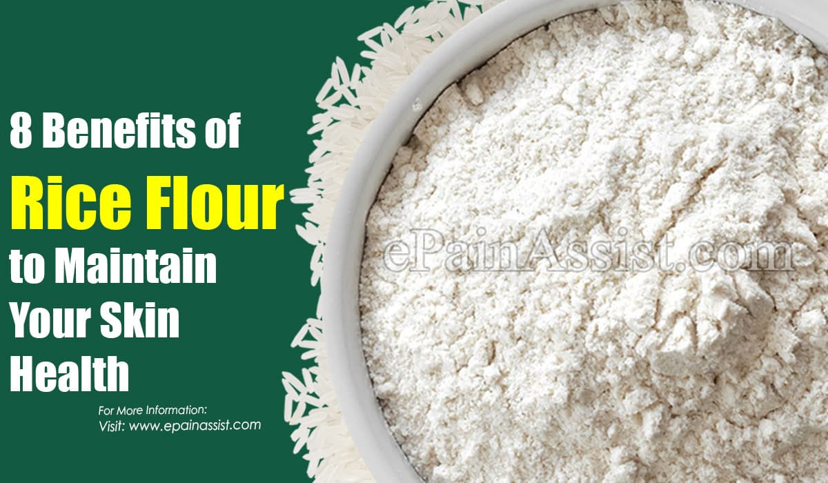 8 Benefits of Rice Flour to Maintain Your Skin Health