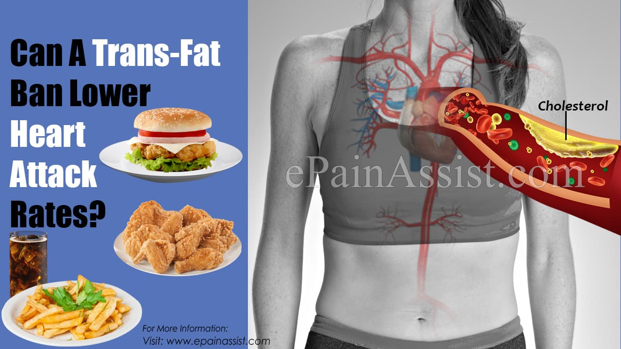 Can A Trans-Fat Ban Lower Heart Attack Rates?