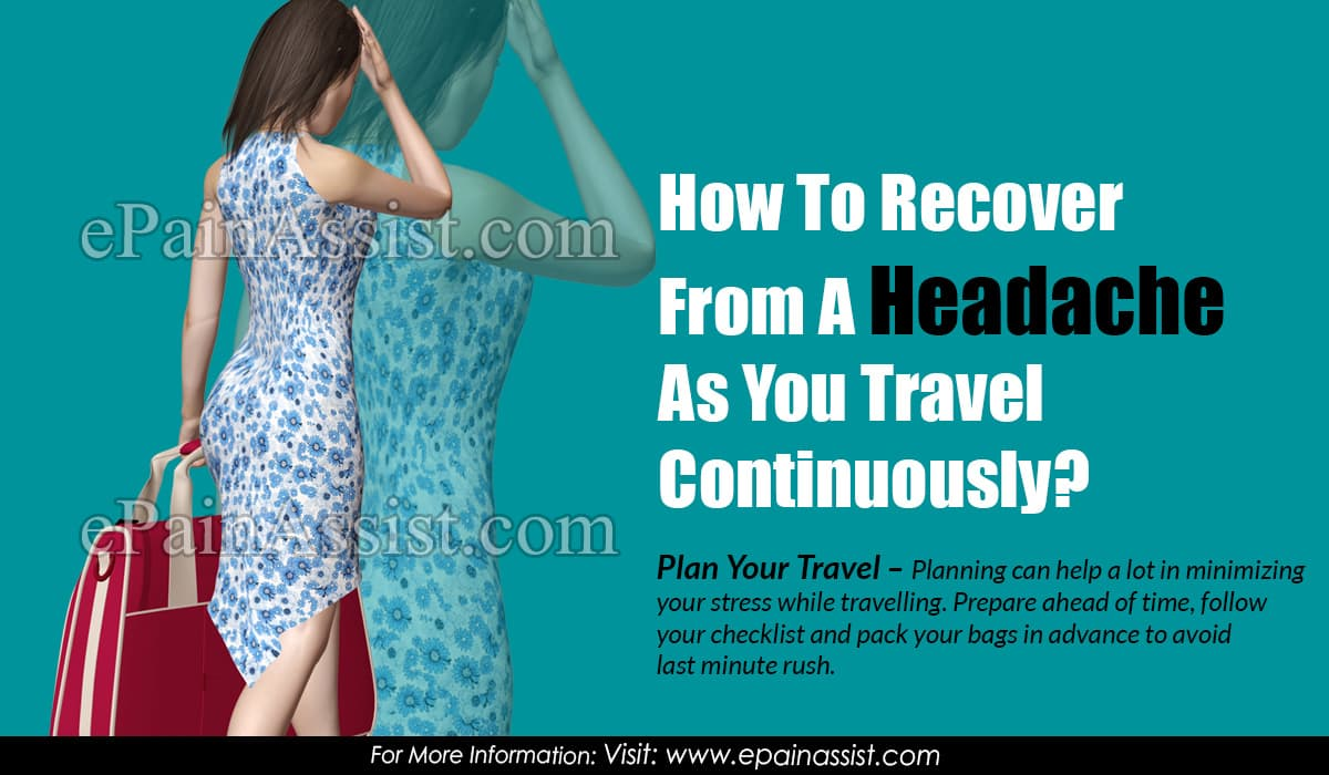 How To Recover From A Headache As You Travel Continuously?