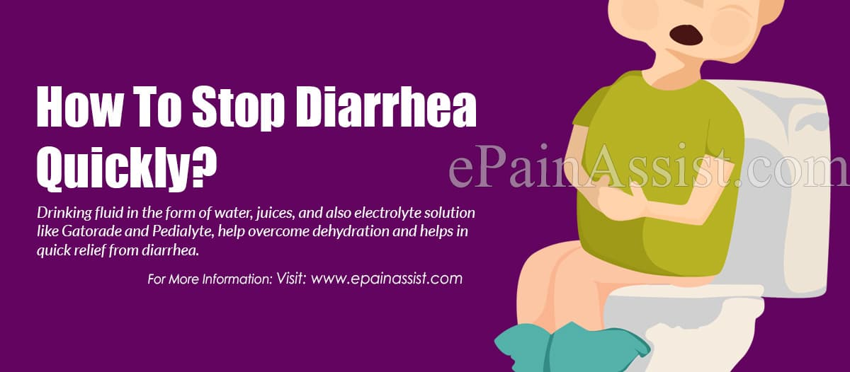 How To Stop Diarrhea Quickly?