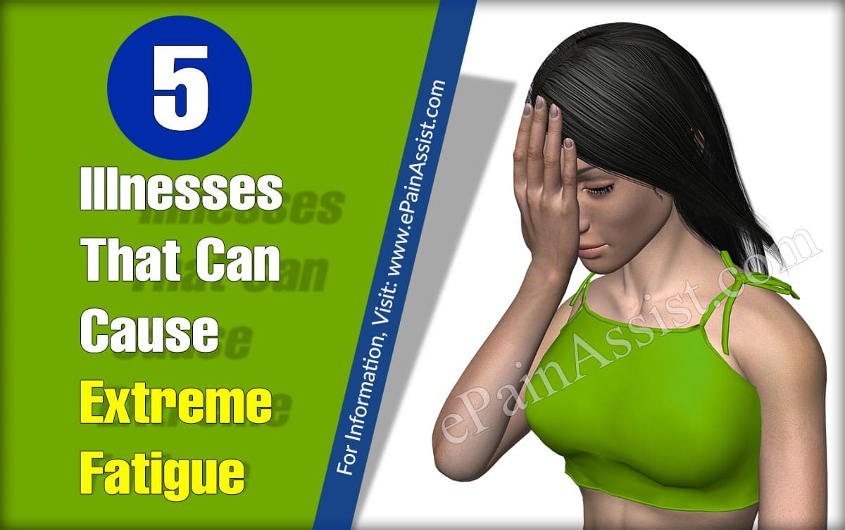 5 Illnesses That Can Cause Extreme Fatigue
