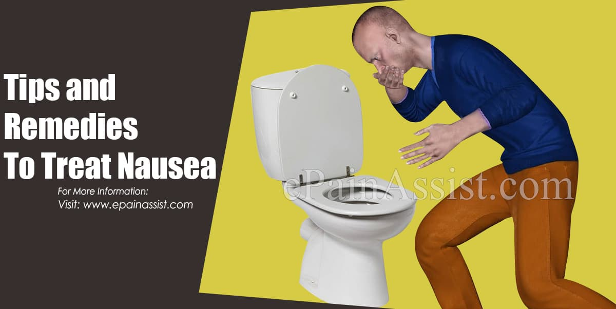 Tips and Remedies To Treat Nausea