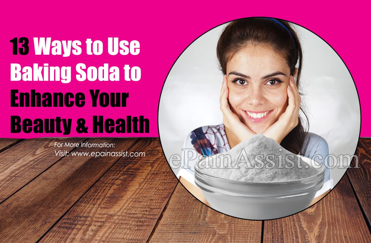 13 Ways to Use Baking Soda to Enhance Your Beauty & Health