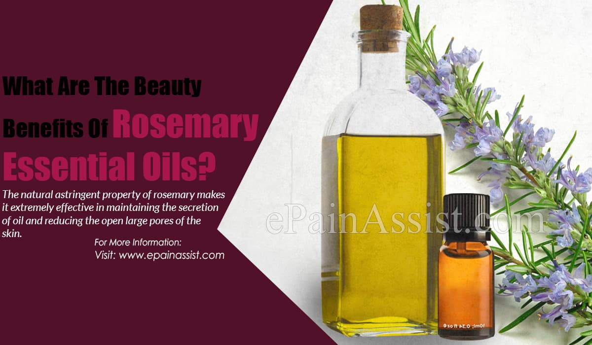What Are The Beauty Benefits Of Rosemary Essential Oils?