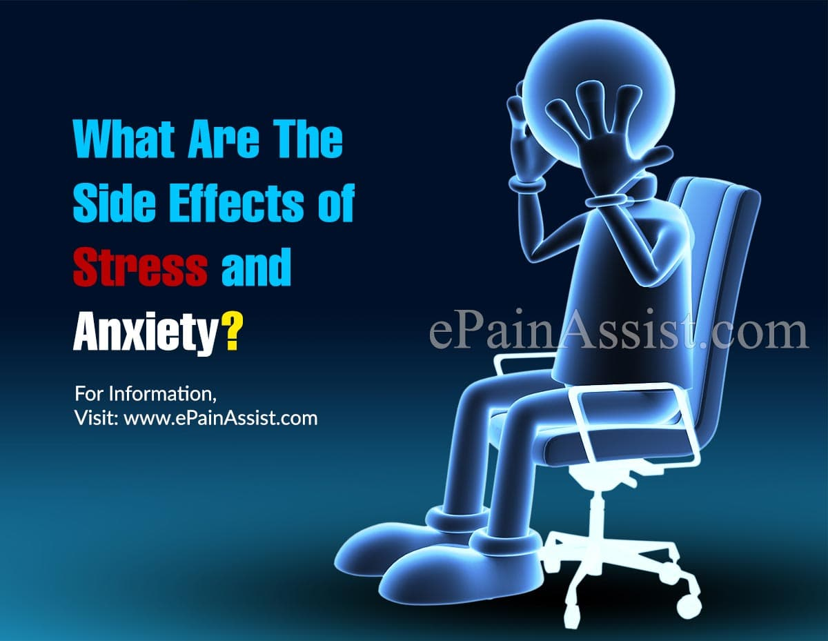 What Are The Side Effects of Stress and Anxiety?