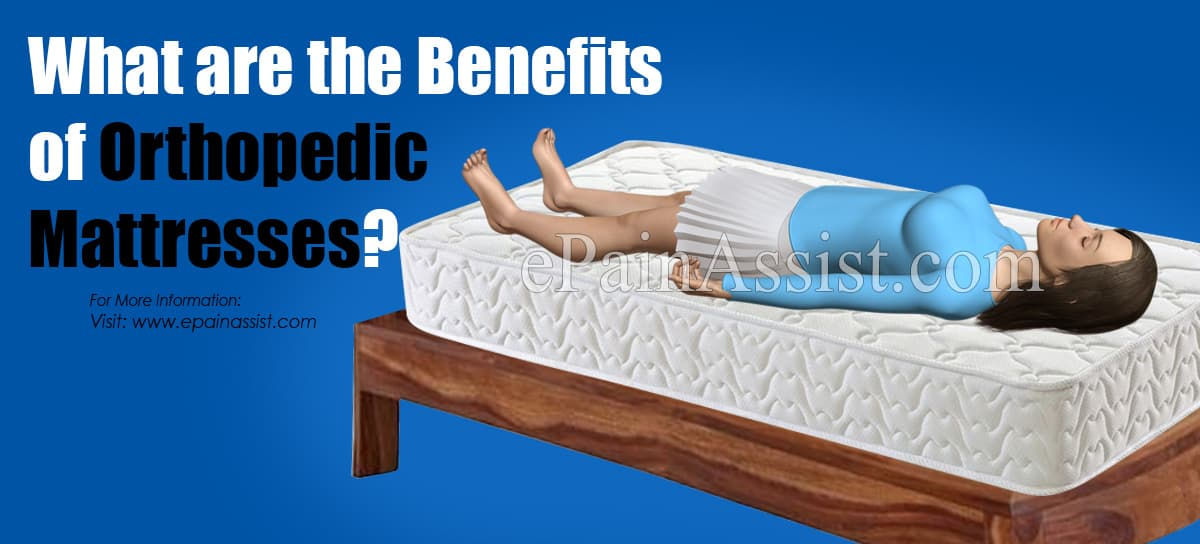 What are the Benefits of Orthopedic Mattresses?