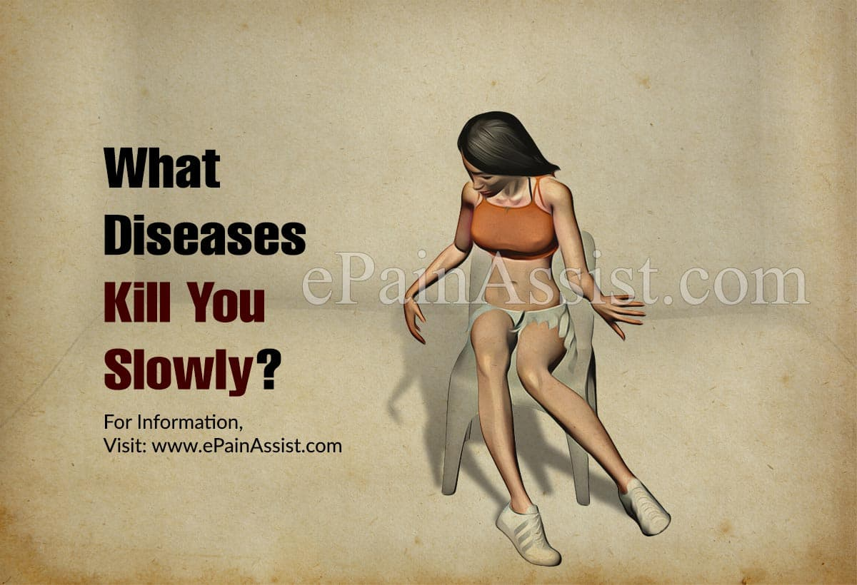 What Diseases Kill You Slowly?