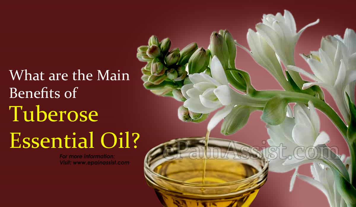 What are the Main Benefits of Tuberose Essential Oil?