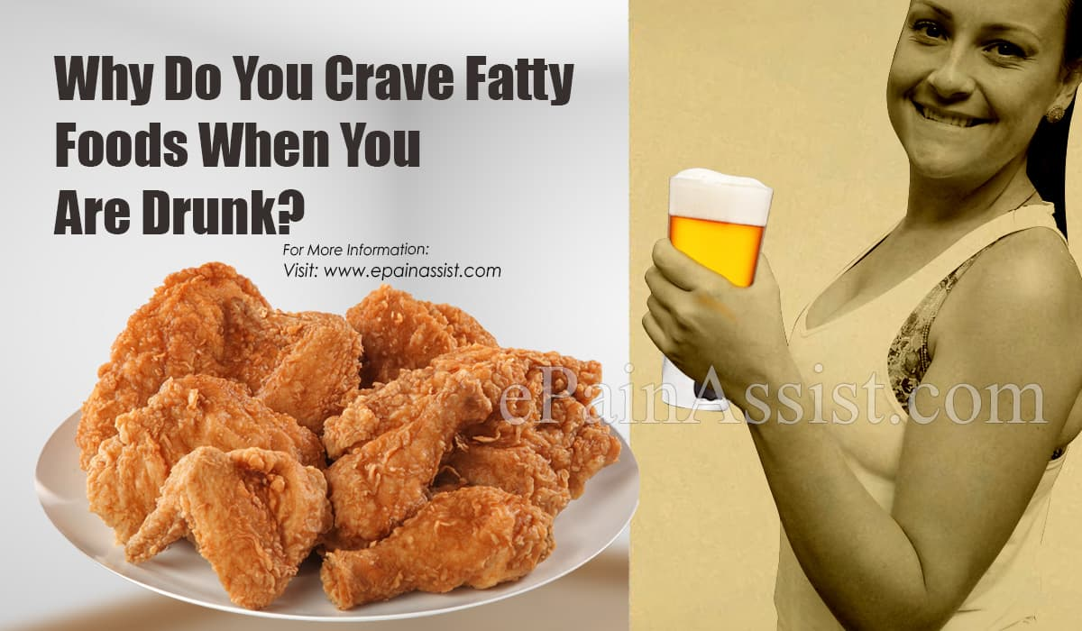 Why Do You Crave Fatty Foods When You Are Drunk?