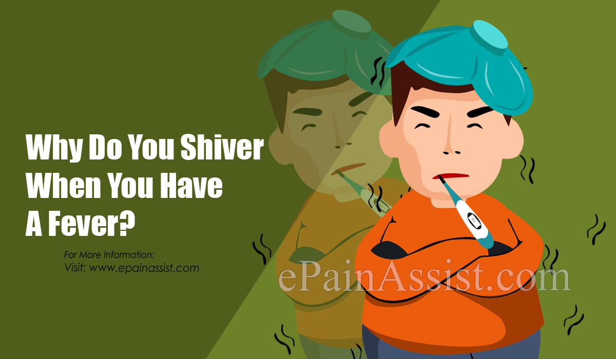 Why Do You Shiver When You Have A Fever?