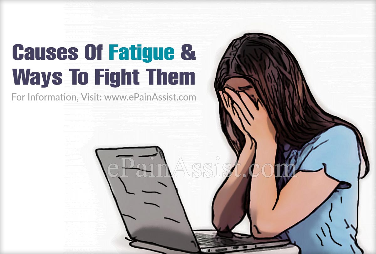14 Causes of Fatigue & Ways To Fight Them