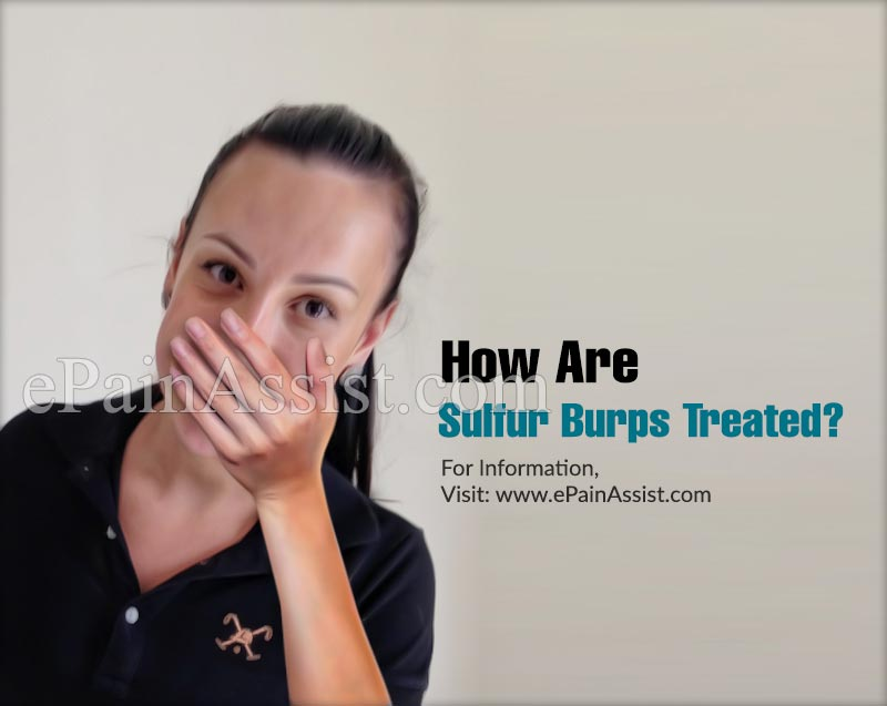 How Are Sulfur Burps Treated?