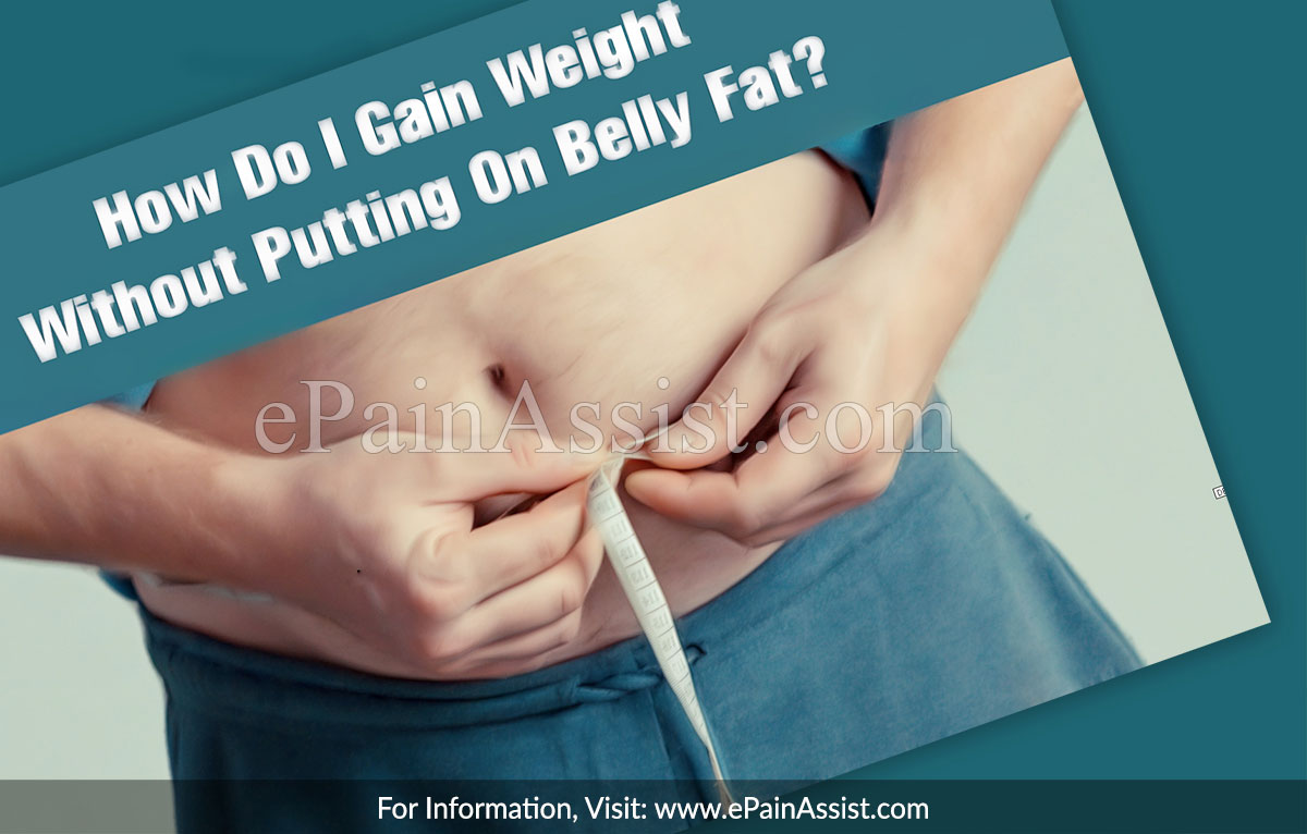 How Do I Gain Weight Without Putting On Belly Fat?