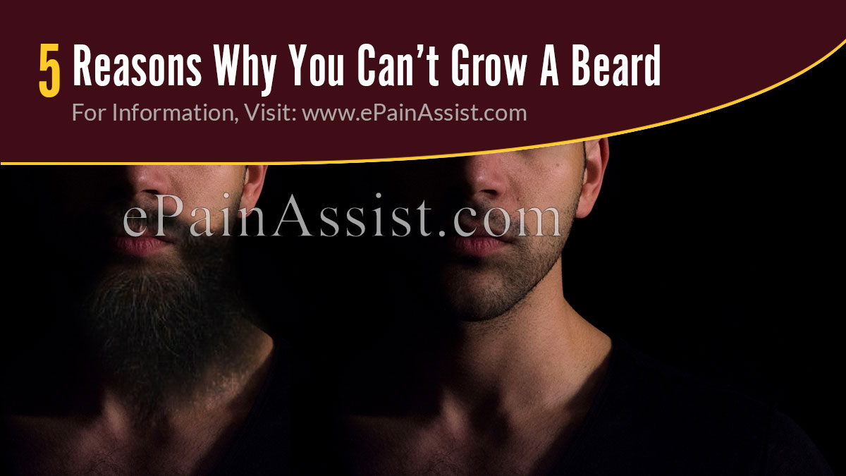 5 Reasons Why You Can't Grow A Beard