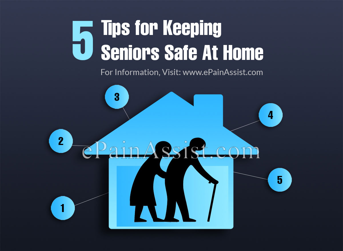 5 Tips for Keeping Seniors Safe At Home