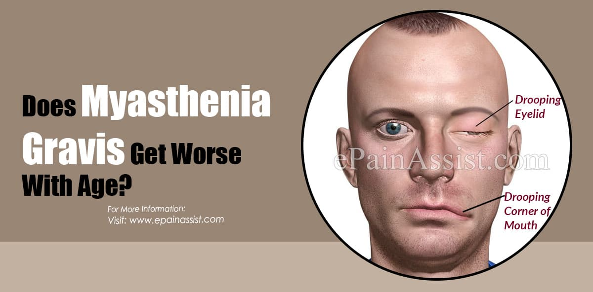 Does Myasthenia Gravis Get Worse With Age?