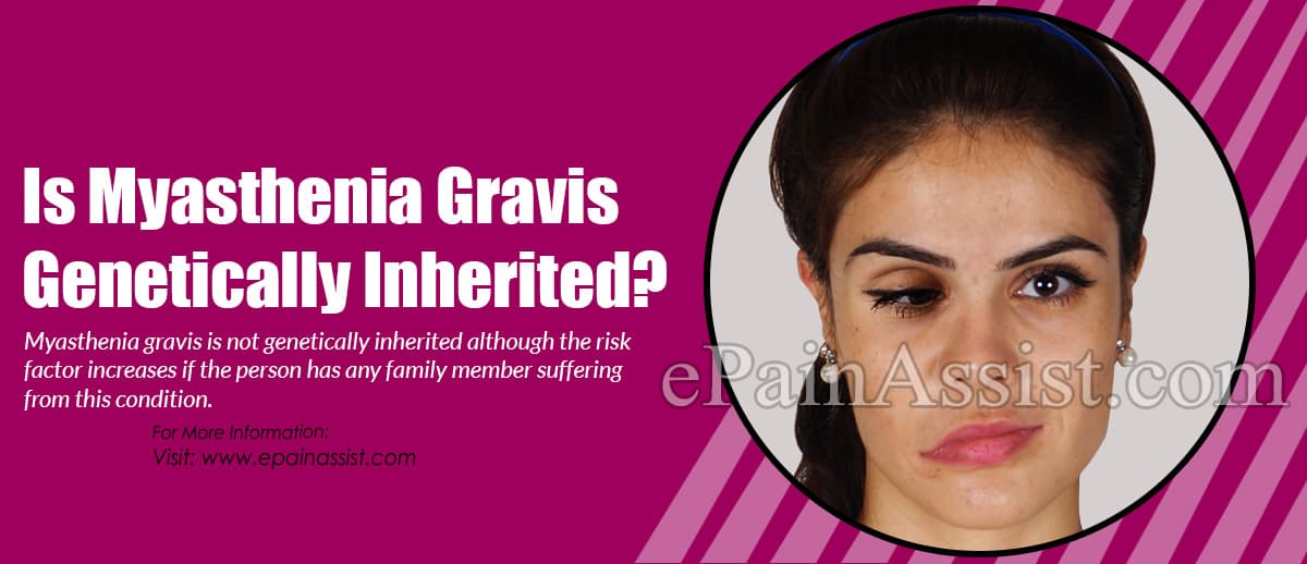 Is Myasthenia Gravis Genetically Inherited?