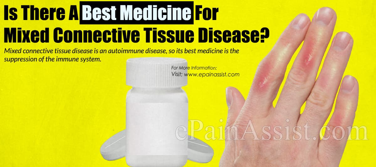 Is There A Best Medicine For Mixed Connective Tissue Disease?