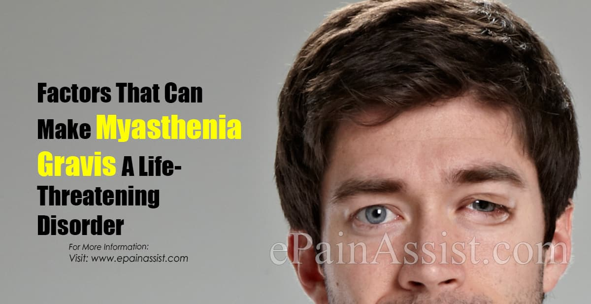 Factors That Can Make Myasthenia Gravis A Life-Threatening Disorder