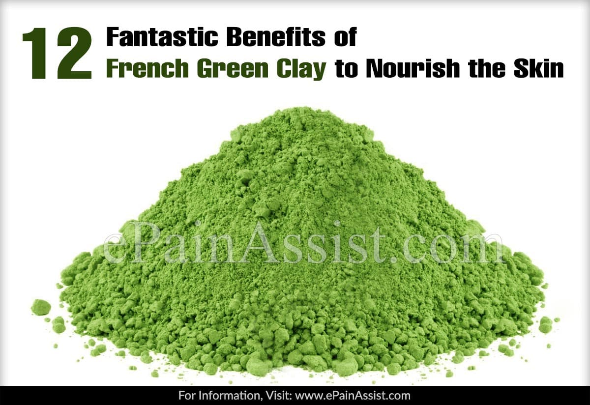 12 Fantastic Benefits of French Green Clay to Nourish the Skin