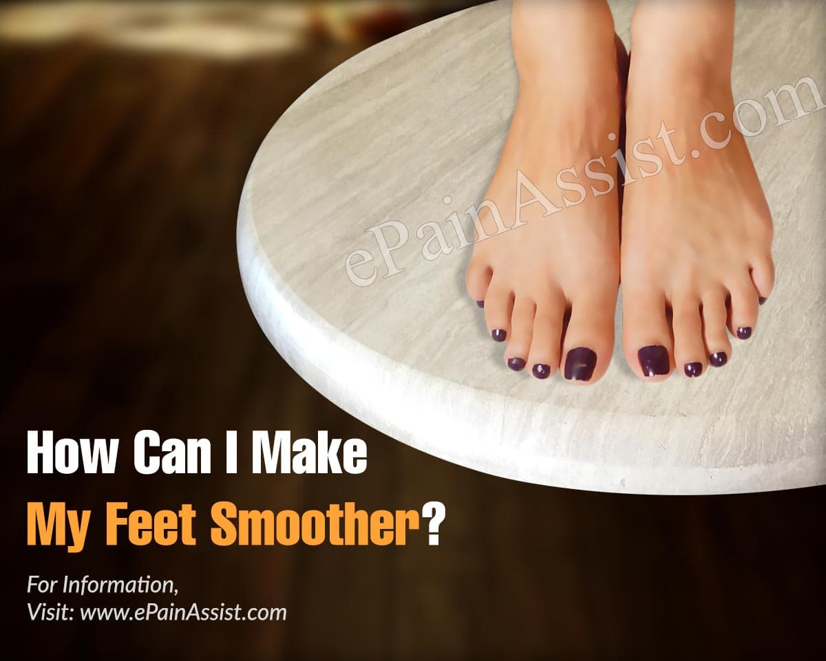 How Can I Make My Feet Smoother?
