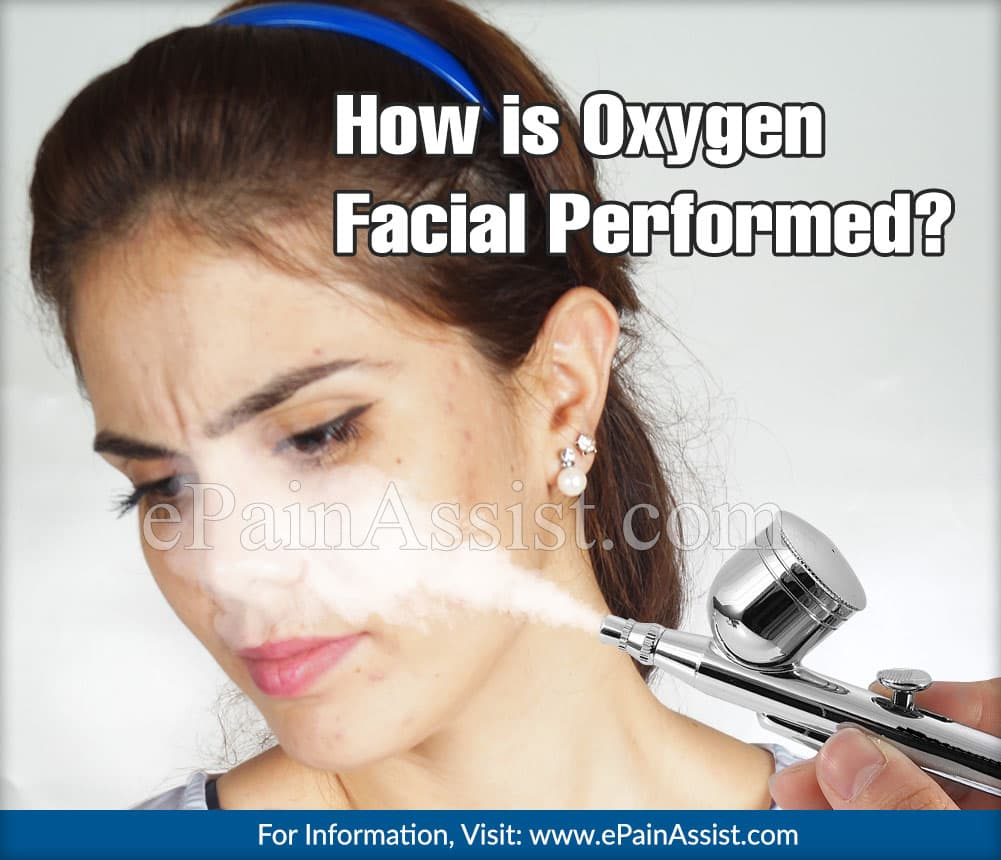 How is Oxygen Facial Performed?