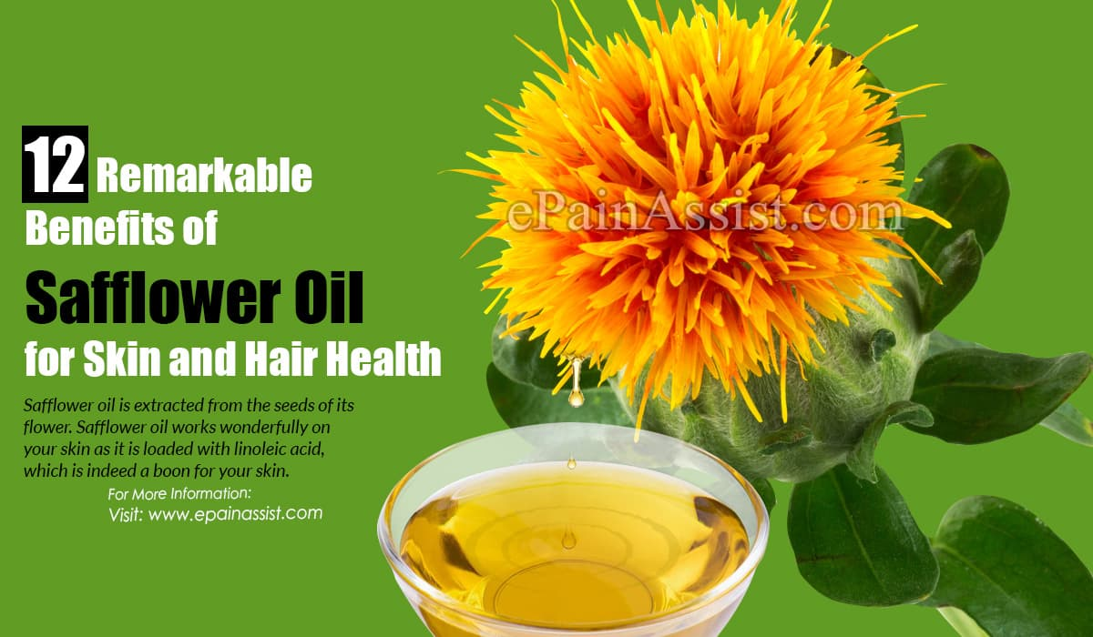 12 Remarkable Benefits of Safflower Oil for Skin and Hair Health