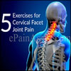 5 Exercises for Cervical Facet Joint Pain