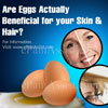 Are Eggs Actually Beneficial For Your Skin & Hair?