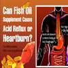 Can Fish Oil Supplement Cause Acid Reflux or Heartburn?