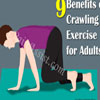 9 Benefits of Crawling Exercise for Adults