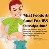 What Foods Are Good For IBS Constipation?