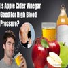 Is Apple Cider Vinegar Good For High Blood Pressure?
