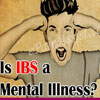Is IBS a Mental Illness & What is the Link Between the Two?