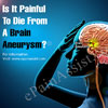 Is It Painful To Die From A Brain Aneurysm?