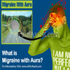 Migraine With Aura: Types, Causes, Symptoms, Steps to Stop Migraine Aura