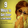 9 Ways to Get Over a Cold Quickly