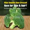 What Benefits Does Broccoli Have For Skin & Hair?