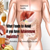 What Foods to Avoid if you have Autoimmune Hepatitis?