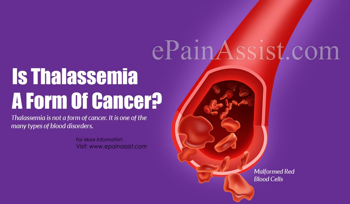Is Thalassemia A Form Of Cancer?