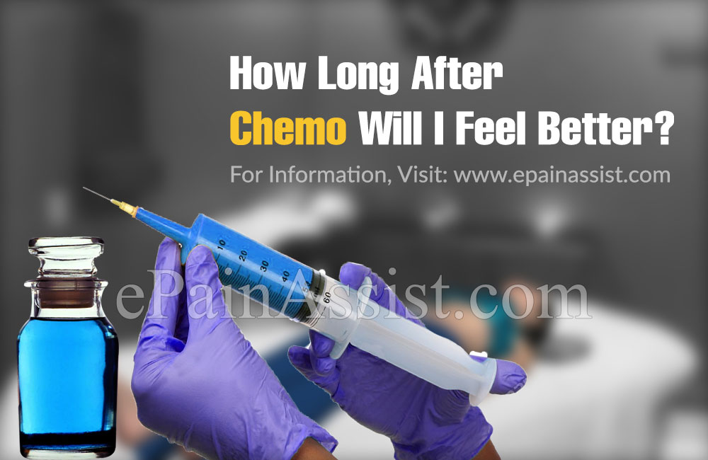 How Long After Chemo Will I Feel Better?