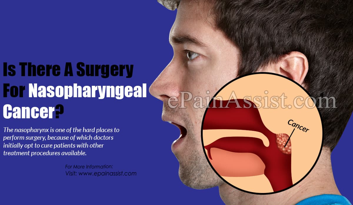 Is There A Surgery For Nasopharyngeal Cancer?