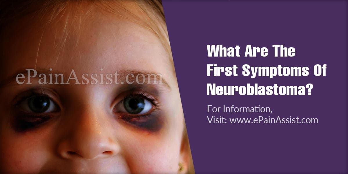 What Are The First Symptoms Of Neuroblastoma?