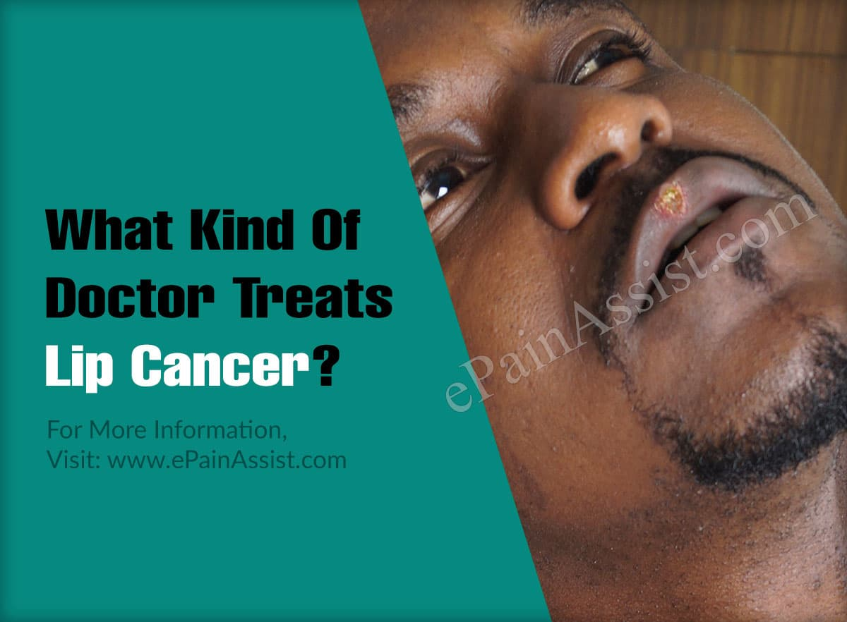 What Kind Of Doctor Treats Lip Cancer?