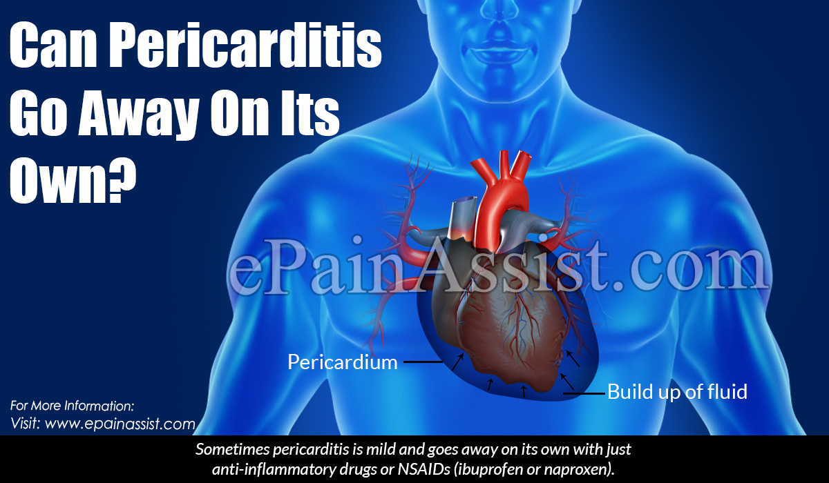 Can Pericarditis Go Away On Its Own?