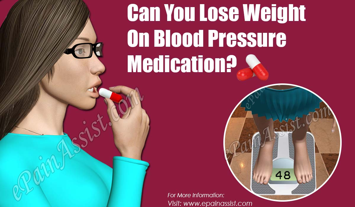 Can You Lose Weight On Blood Pressure Medication?