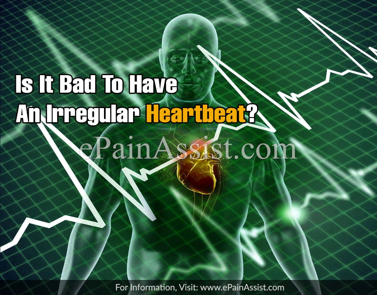 Is It Bad To Have An Irregular Heartbeat?