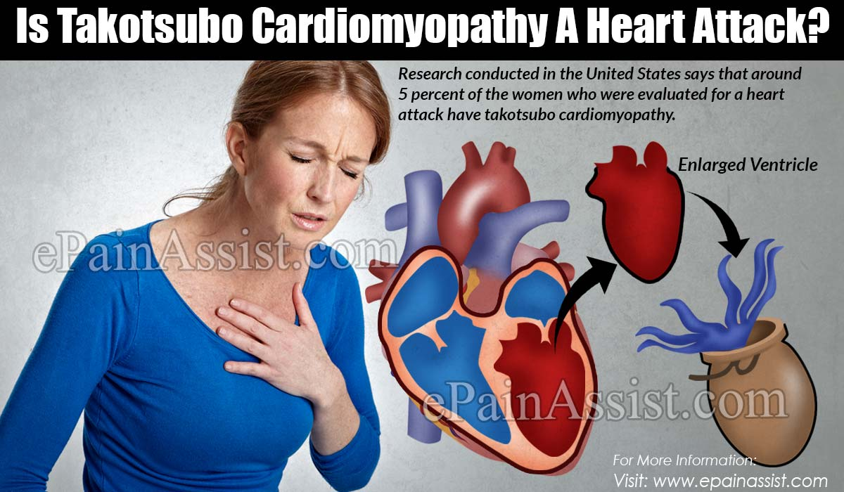 Is Takotsubo Cardiomyopathy A Heart Attack?